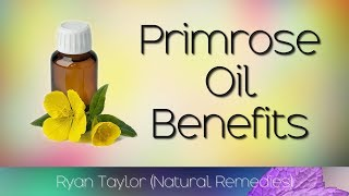 Evening Primrose Oil: Benefits and Uses