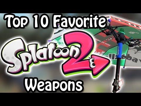 Top 10 Favorite Splatoon 2 Weapons