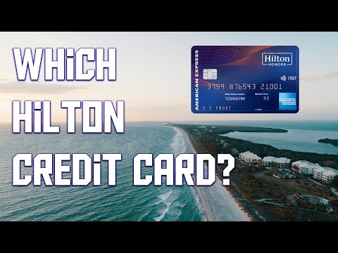 Hilton Honors Credit Card - Which To Get???