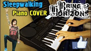 Bring Me The Horizon - Sleepwalking (Piano Cover)