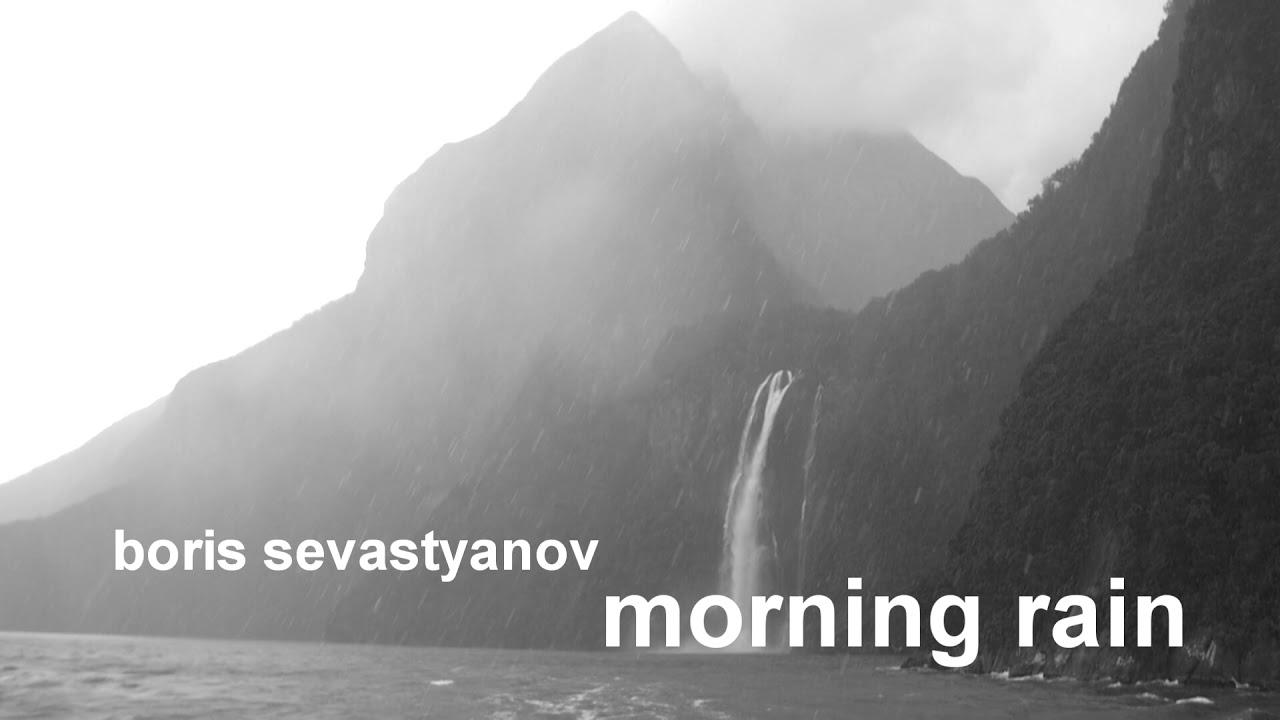 Boris Sevastyanov. Piano Album. Morning Rain. Beautiful romantic piano.
