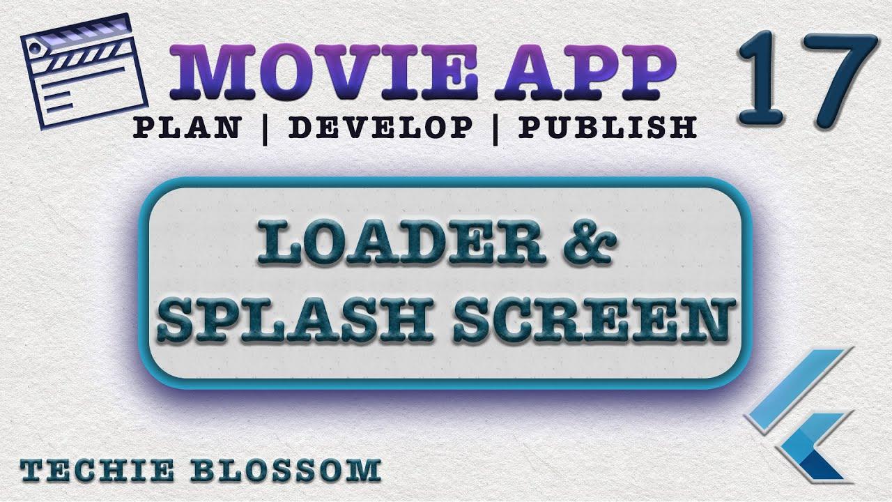 Loader & Splash Screen (17) - Movie App   Industry Standard   Dev to Publish