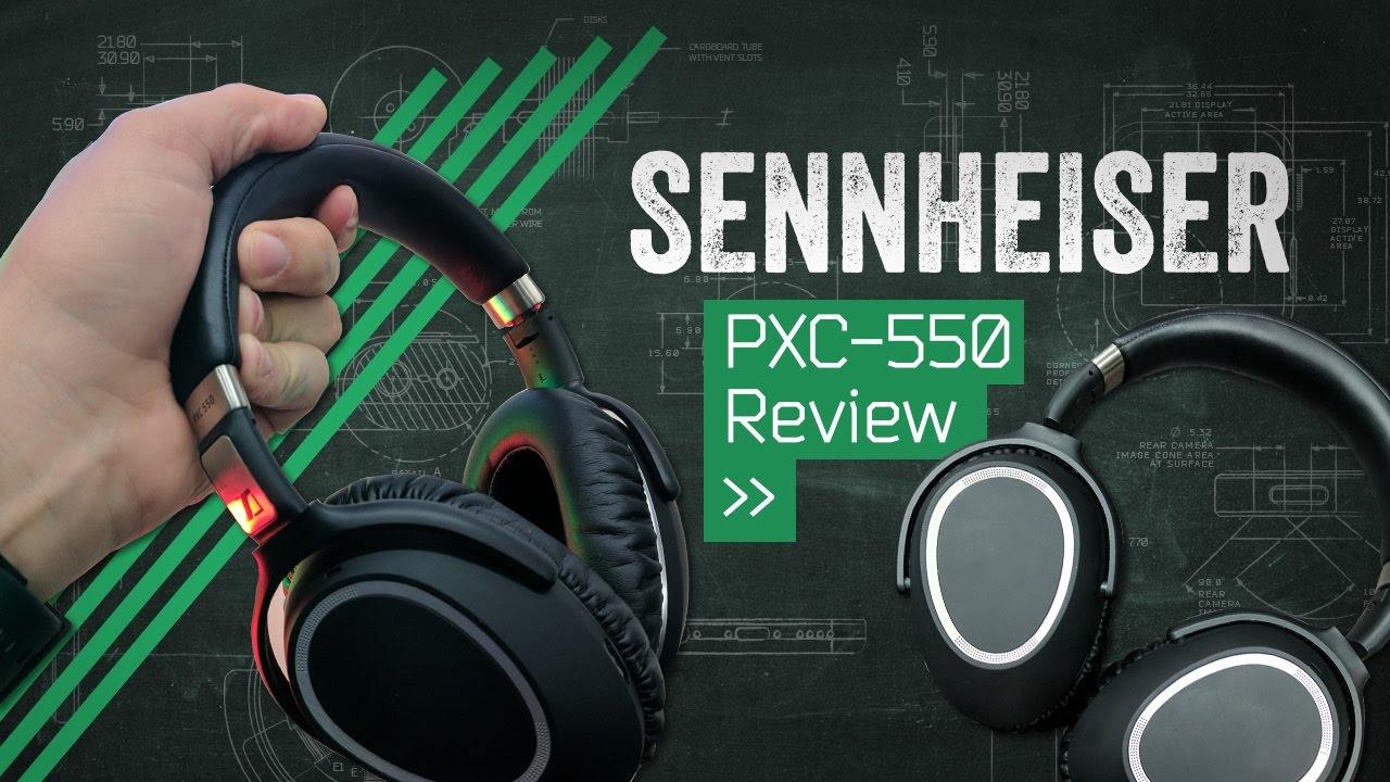 4b5e47317cf Sennheiser PXC-550: Better Than Bose? - YouTube