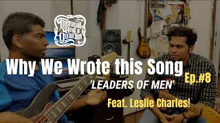 Thermal And Quarter: Leaders of Men - Song Story