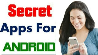 secret apps for android hindi | secret apps for android phones 2018