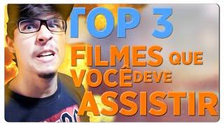 TOP 3 - FILMES QUE VOCÊ DEVE ASSISTIR! #1