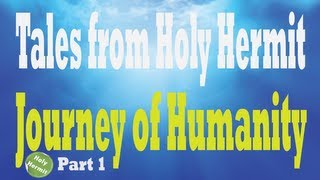 Tales from Holy Hermit - Journey of Humanity (Part 1 - The Beginning)