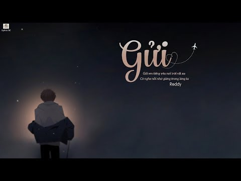 Gửi - Reddy | MV Lyrics HD