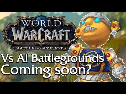 Vs AI (PVE) Battlegrounds coming in Battle for Azeroth?   World of Warcraft