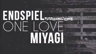 MiyaGi & Эндшпиль - One Love