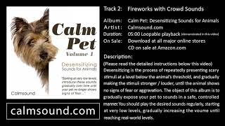 Fireworks with Crowd Sounds - Desensitizing Sounds for Dogs, Cats and other animals