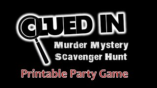 CLUED-IN  Printable  Murder Mystery Scavenger Hunt Game
