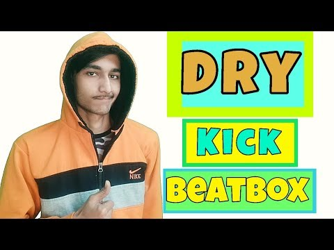 How To Beatbox In Hindi Dry Kick