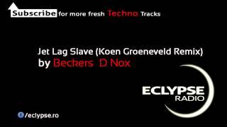 Beckers  D Nox - Jet Lag Slave (Koen Groeneveld Remix) by Eclypse Radio