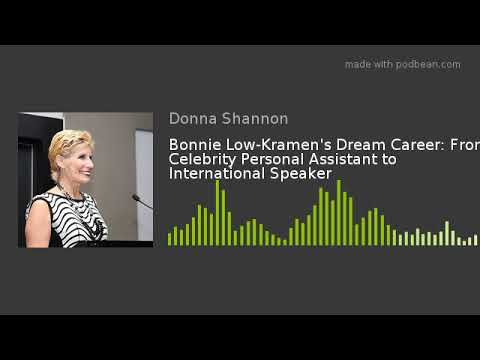 Bonnie Low-Kramen's Dream Career: From Celebrity Personal Assistant to  International Speaker