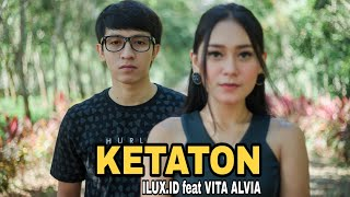 Download Lagu Ilux ID - Ketaton (feat. Vita Alvia) MP3 Terbaru
