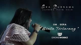 SERA - CINTA TERLARANG  -  IKA PURNAMA JATENG FAIR 2018 ( OFFICIAL VIDEO )