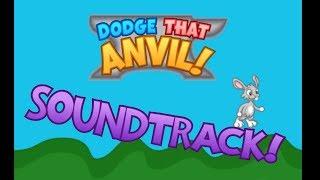 Dodge That Anvil! Full Soundtrack