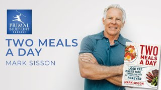 "Mark Sisson On His New Book ""Two Meals a Day"""