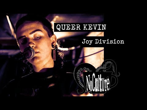 Queer Kevin  Joy Division  Live @ No Culture