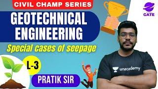 Special cases  of seepage   | L3 |  Geotechnical | GATE 2022 | Pratik Sir