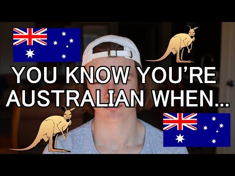 YOU KNOW YOU'RE AUSTRALIAN WHEN..