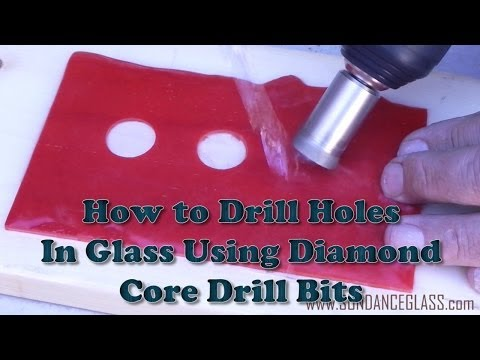 How to Drill Holes in Glass - Diamond Core Drill Bits