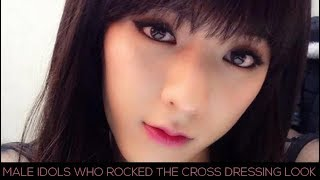 Male idols who rocked the cross-dressing look