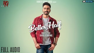 Better Half Hardeep Grewal Free MP3 Song Download 320 Kbps