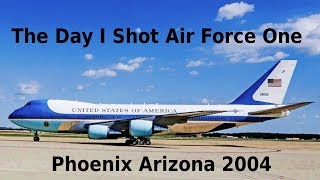Air Force One - Arrives in Phoenix Arizona 2004