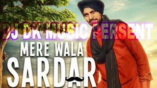 Mere Wala Sardar // Best Dj Mix Song // DJ D.K Music Persent // 【Watch Now】