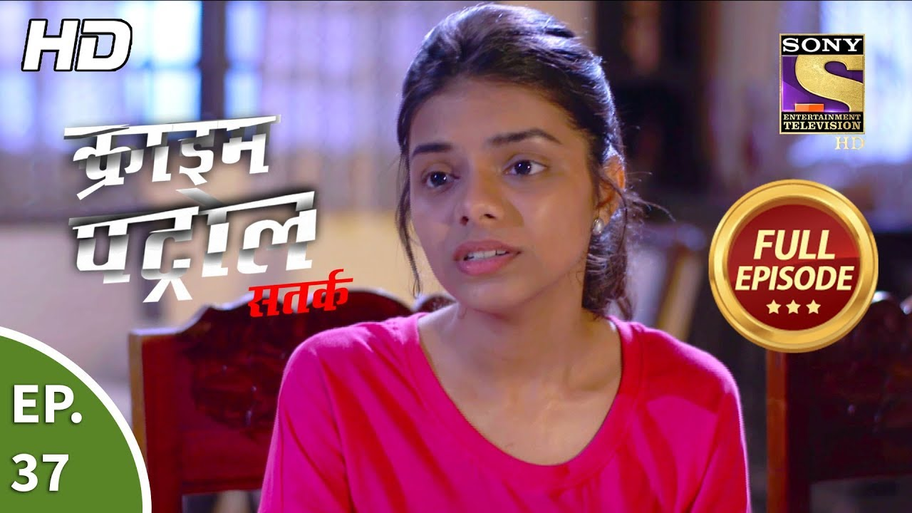 Crime Patrol Satark Season 2 - Ep 37 - Full Episode - 3rd September, 2019
