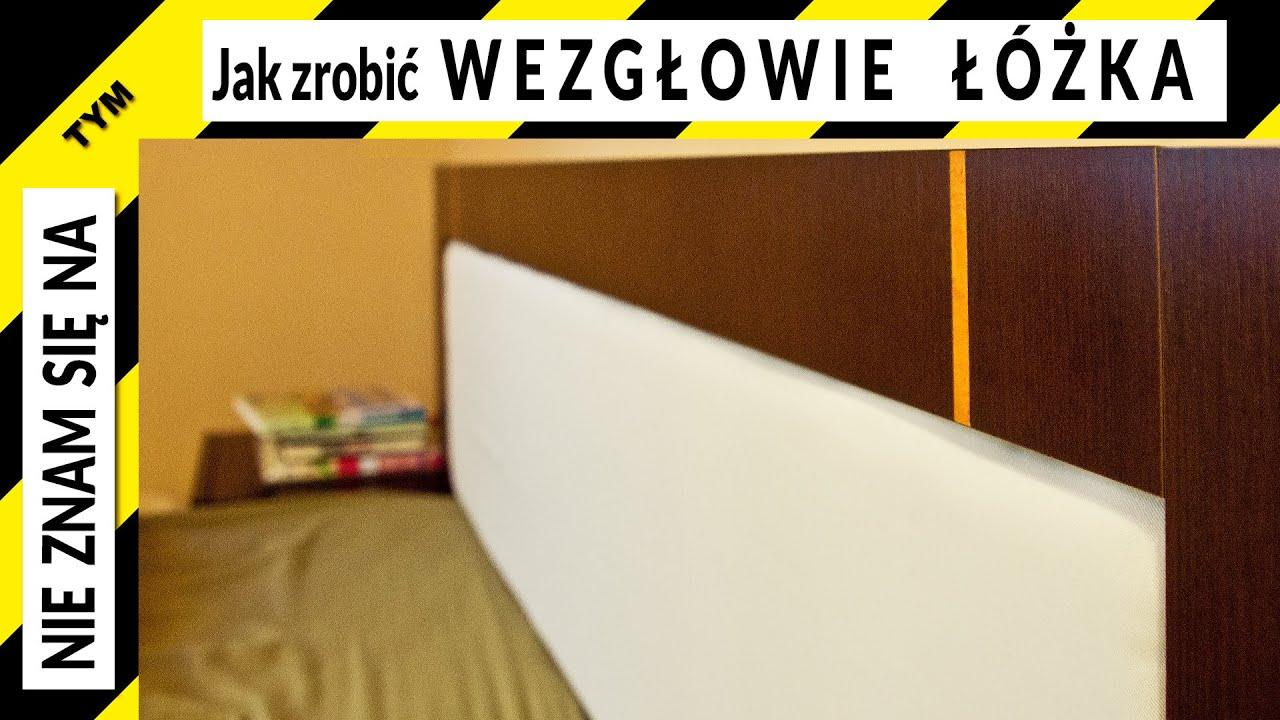 Jak Zrobić Zagłówek łóżka Wezgłowie