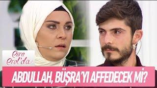 Murat Abdullah, Büşra'ya bir şans daha verecek mi? - Esra Erol'da 16 Kasım 2018