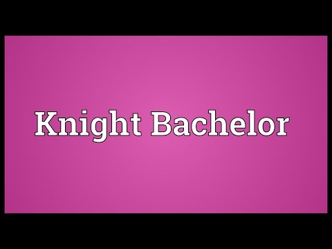 Knight Bachelor Meaning