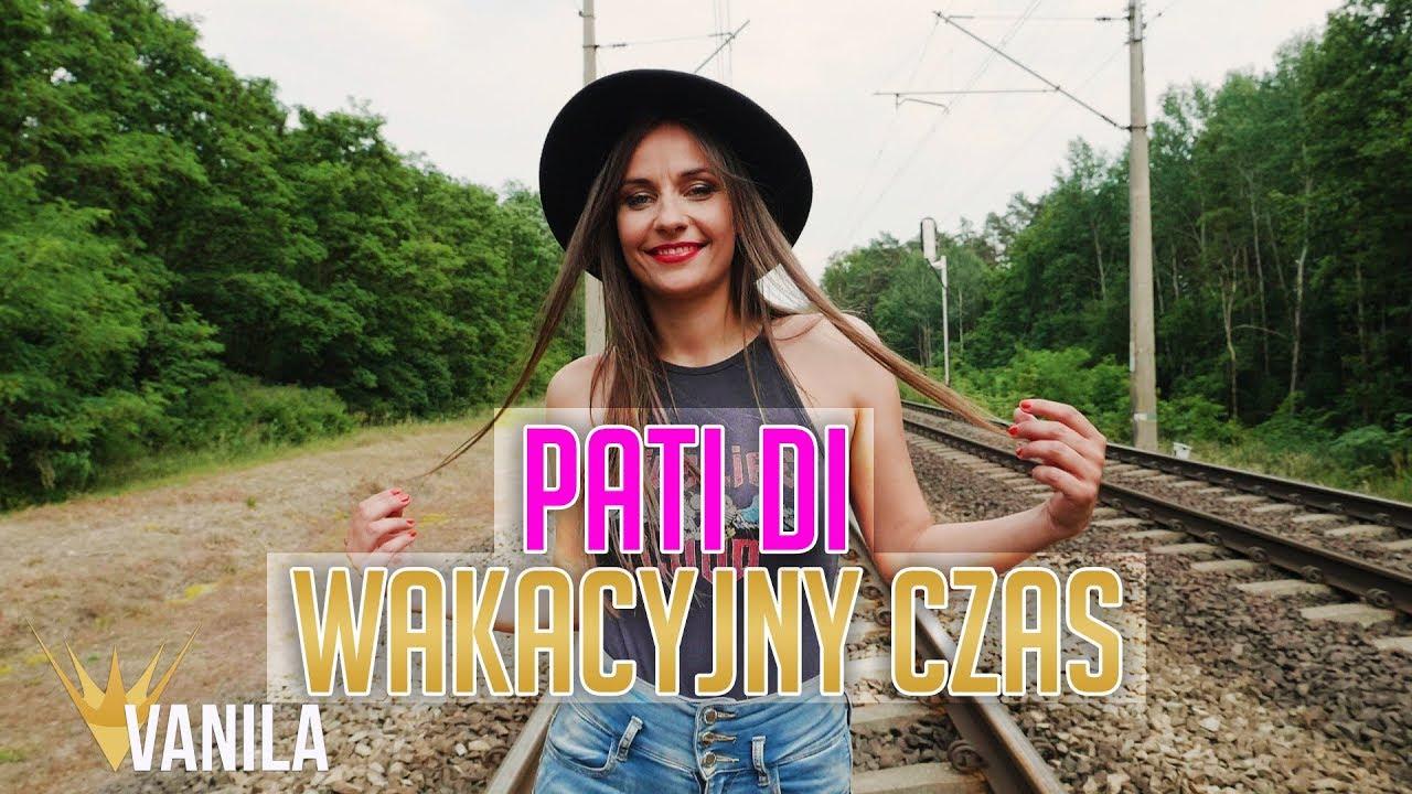 Pati Di Wakacyjny Czas Oficjalny Teledysk Disco Polo 2018 Youtube