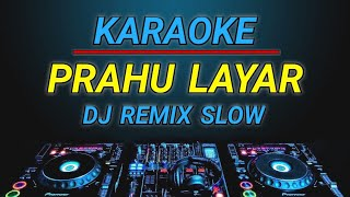 KARAOKE PRAHU LAYAR DJ REMIX SLOW BY JMBD CREW