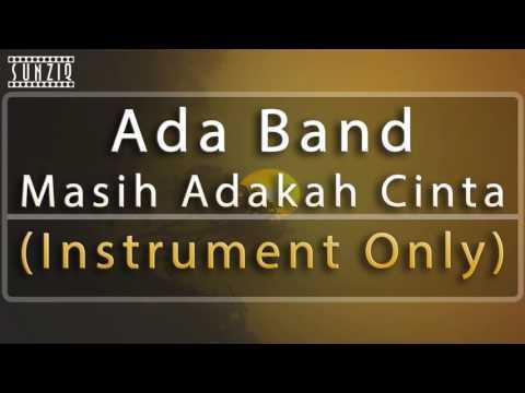 Ada Band - Masih Adakah Cinta (Instrument Only) No Vocal #sunziq