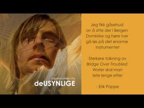 Bridge Over Troubled Water - Orgelmusikken fra deUSYNLIGE