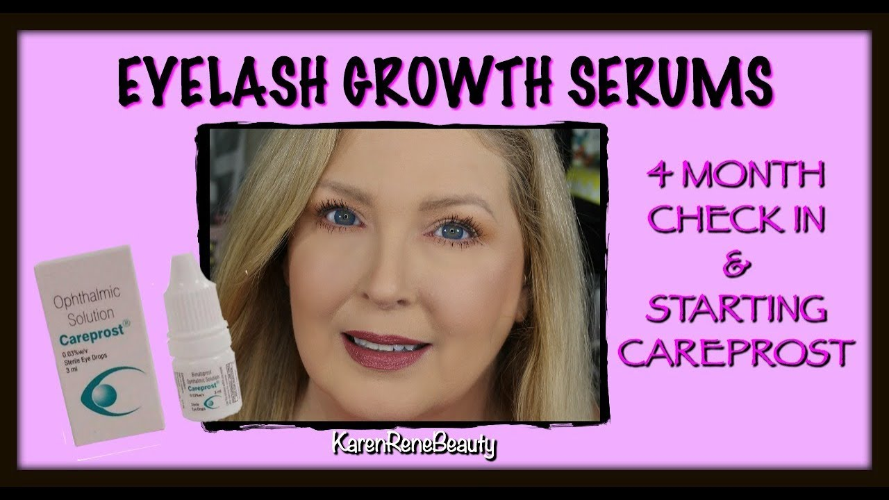 Eyelash Growth Serums 4 Month Check In Starting Careprost Youtube