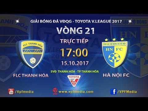 TRỰC TIẾP | FLC THANH HÓA vs HÀ NỘI | VÒNG 21 TOYOTA V LEAGUE 2017