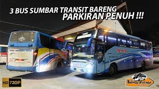 RAME KALI !! 3 BUS SUMBAR TRANSIT BARENG, PARKIRAN PENUH PENUMPANG NUMPUK