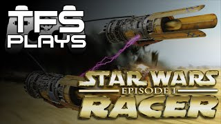 TFS Plays: Star Wars Episode I Racer