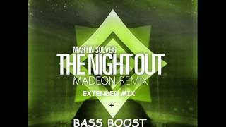 Martin Solveig The Night Out (Madeon Extended Remix) [BASSBOOST]