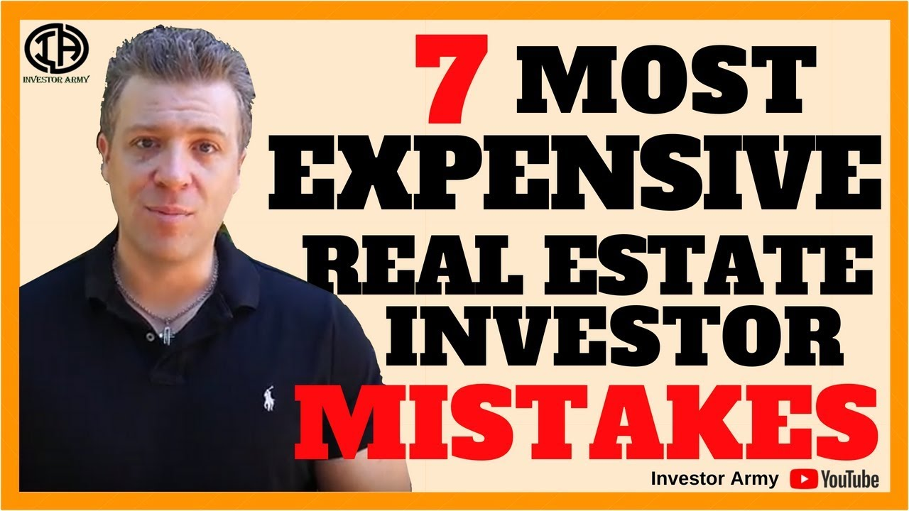 7 Most Expensive Real Estate Investor Mistakes