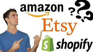 Amazon Vs. Esty Vs. Shopify   Effective Ecommerce Podcast #7