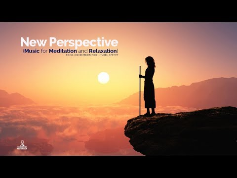 New Perspective (Meditation & Relaxation Music great for Spa, Healing, Massage and Insight)