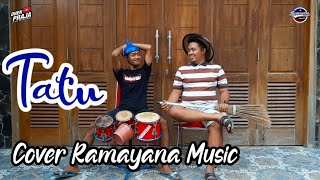 Download Tatu - Cover Ramayana Music