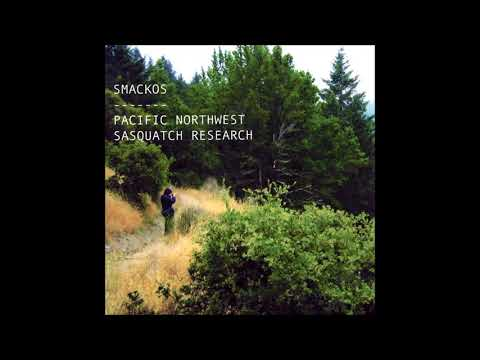 Smackos – Pacific Northwest Sasquatch Research Full Album By Legowelt