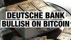 Deutsche Bank Bullish On Bitcoin - Crypto Replacing Cash?